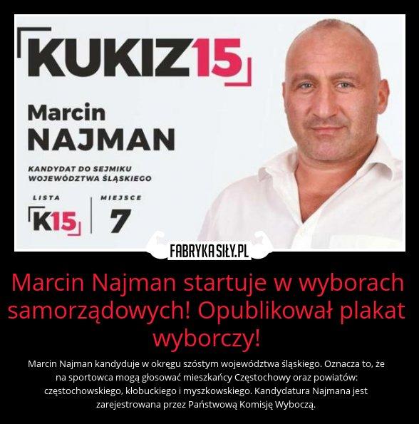 Motywacja Marcin Najman Startuje W Wyborach Samorządowych